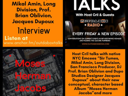Out Da Box Talks Episode 66 - Moses Herman Jacobs ALBUM Interview with Various Artists