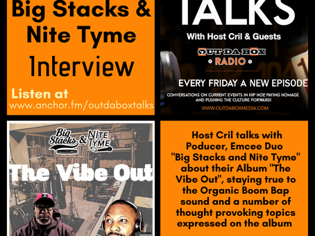 Out Da Box Talks Episode 62 - Big Stacks & Nite Tyme Interview