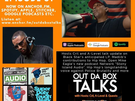 Out Da Box Talks Episode 31 (Black Star LP Update, Madlib, Open Mike Eagle's New Podcast Network etc
