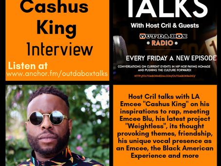 Out Da Box Talks Episode 37 (Cashus King Interview)