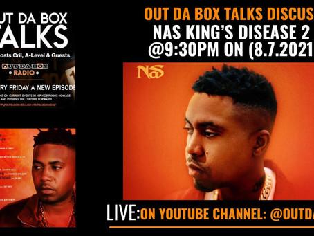 """Tomorrow (Saturday) """"Nas King's Disease 2 Album"""" Discussion"""