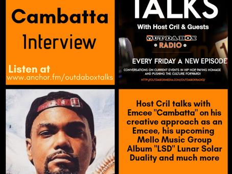 Out Da Box Talks Episode 28 – Cambatta Interview