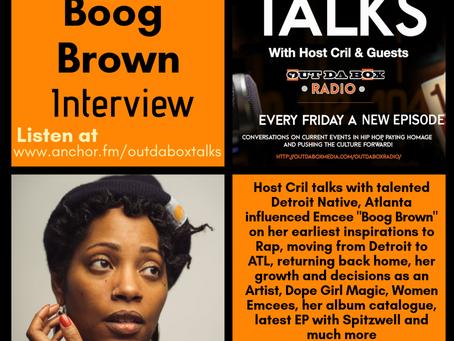Out Da Box Talks 42 (Boog Brown Interview)