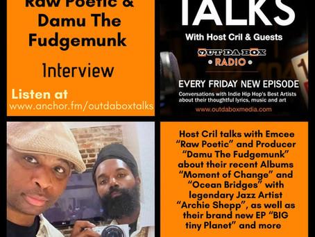 Out Da Box Talks Episode 79 - Raw Poetic & Damu The Fudgemunk Interview