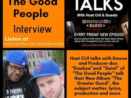 Out Da Box Talks Episode 78 (The Good People Interview)