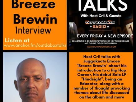 Out Da Box Talks Episode 60 - Breeze Brewin Interview