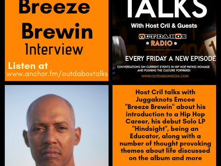 Out Da Box Talks Episode 60 - Breeze Brewin Interview