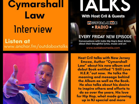 Out Da Box Talks Episode 86 - Cymarshall Law Interview