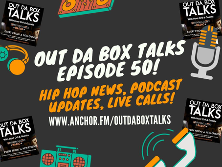 Out Da Box Talks Episode 50