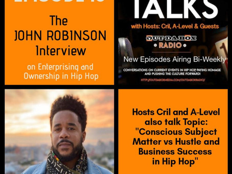 Out Da Box Talks Episode 16 (The John Robinson Interview)