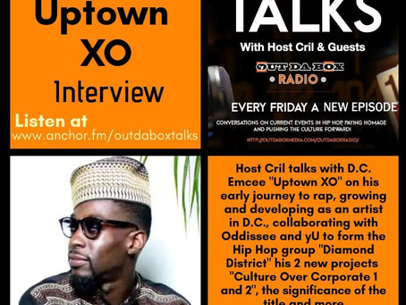 Out Da Box Talks Episode 51 (Uptown XO Interview)