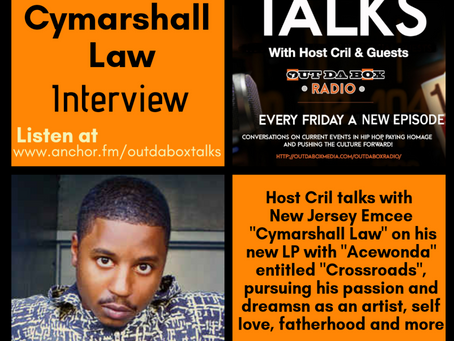 Out Da Box Talks: Episode 33 (Cymarshall Law Interview)