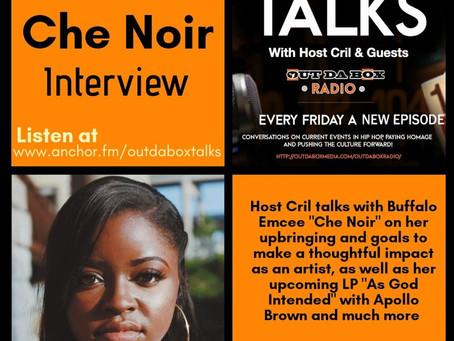 Out Da Box Talks Episode 29 – Che Noir Interview