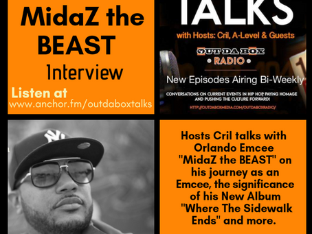 Out Da Box Talks Podcast: Episode 21 (MidaZ the BEAST Interview)