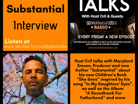 Out Da Box Talks Episode 74 - Substantial Interview