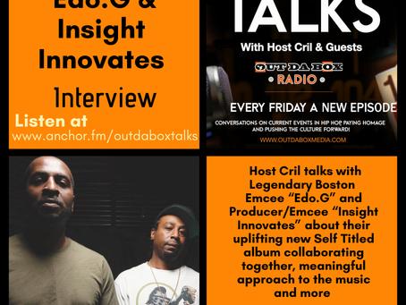 Out Da Box Talks Episode 73 (Edo.G & Insight Innovates Interview)