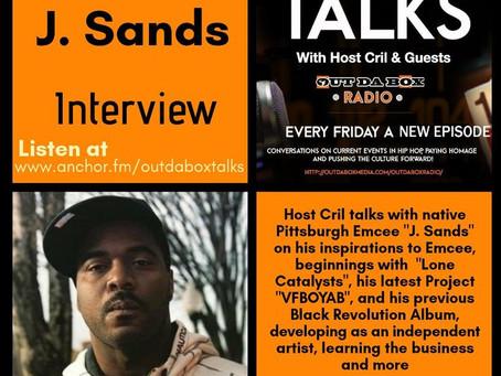 Out Da Box Talks Episode 46 (J. Sands Interview)