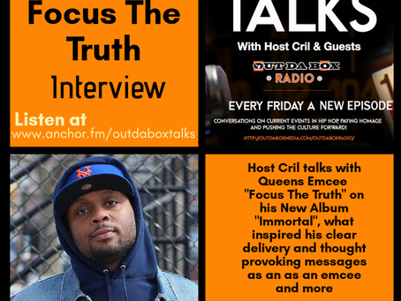 Out Da Box Talks Episode 25 (Focus The Truth Interview)