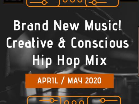 Creative and Conscious Hip Hop Mix (New Music April/May 2020)