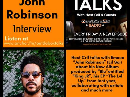 Out Da Box Talks Episode 77 - John Robinson (Lil Sci) Interview