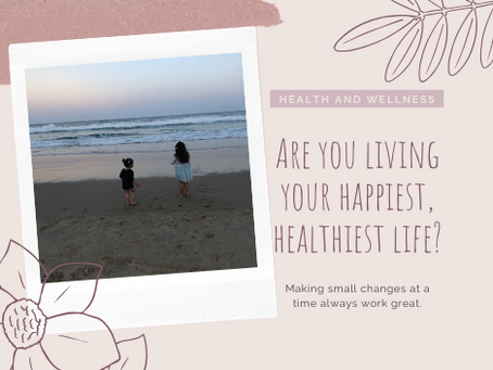 Are you living your happiest, healthiest life?