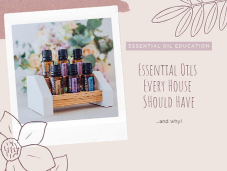 Essential Oils every house should have and why