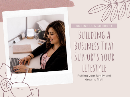 Building A Business That Supports Your Lifestyle
