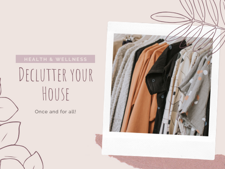 Declutter your house once and for all!