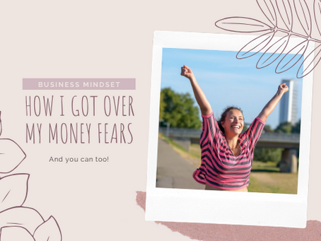 How I Got Over My Money Fears