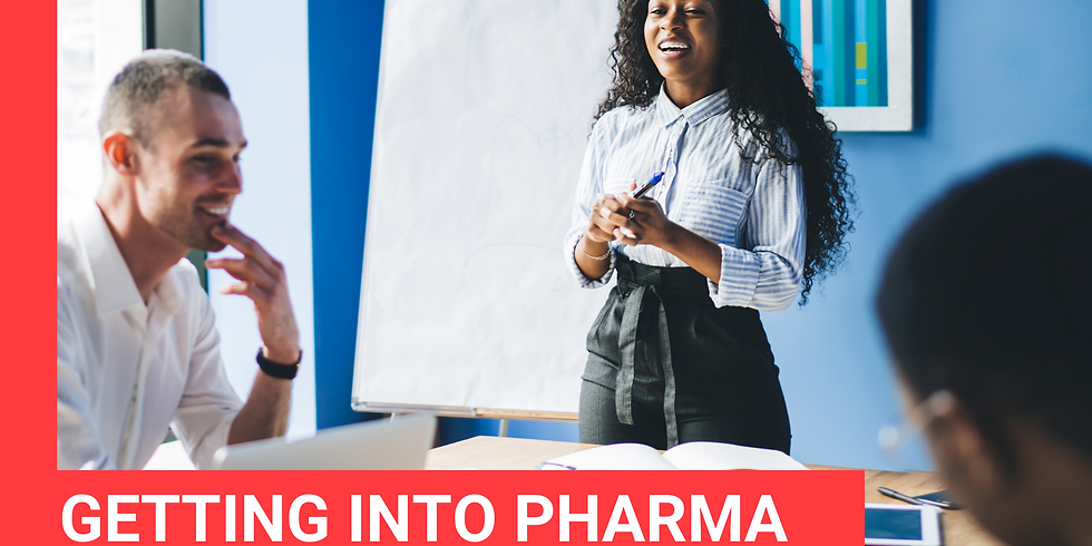 GETTING INTO PHARMA - COMMERCIAL
