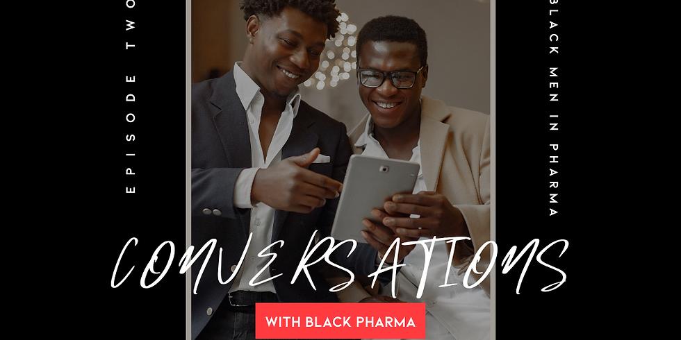Conversations with Black Pharma: Black Men in Pharma