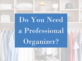 Do You Need a Professional Organizer?
