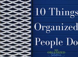 10 Things Organized People Do