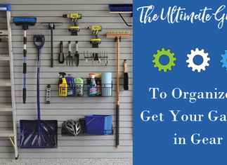 The Ultimate Guide to Organize & Get Your Garage in Gear