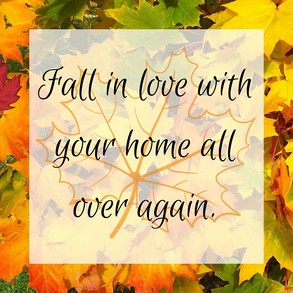 Fall in love with your home all over again