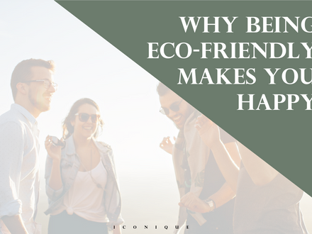 Why Being Eco-Friendly Makes You Happy