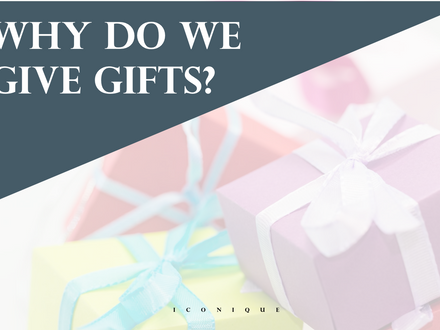 Why Do We Give Gifts & How To Choose The Perfect Gift