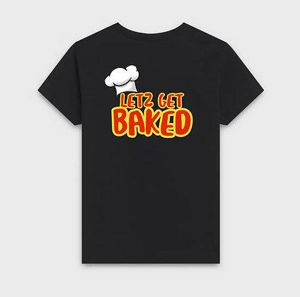 Letz Get Baked T-shirt