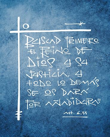 Buscad primero el Reino de Dios / Search the Kingdome of God first