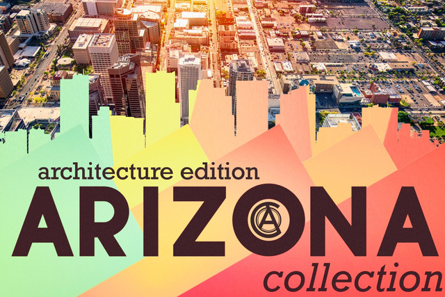 the ARIZONA collection - architecture edition