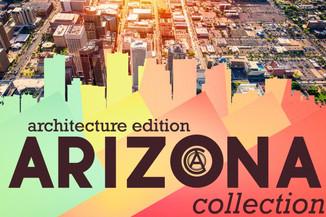the ARIZONA collection - architecture edition