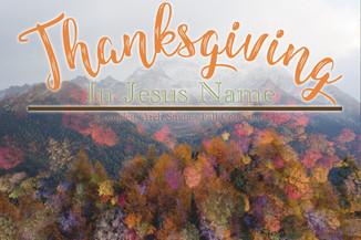 Thanksgiving in Jesus Name