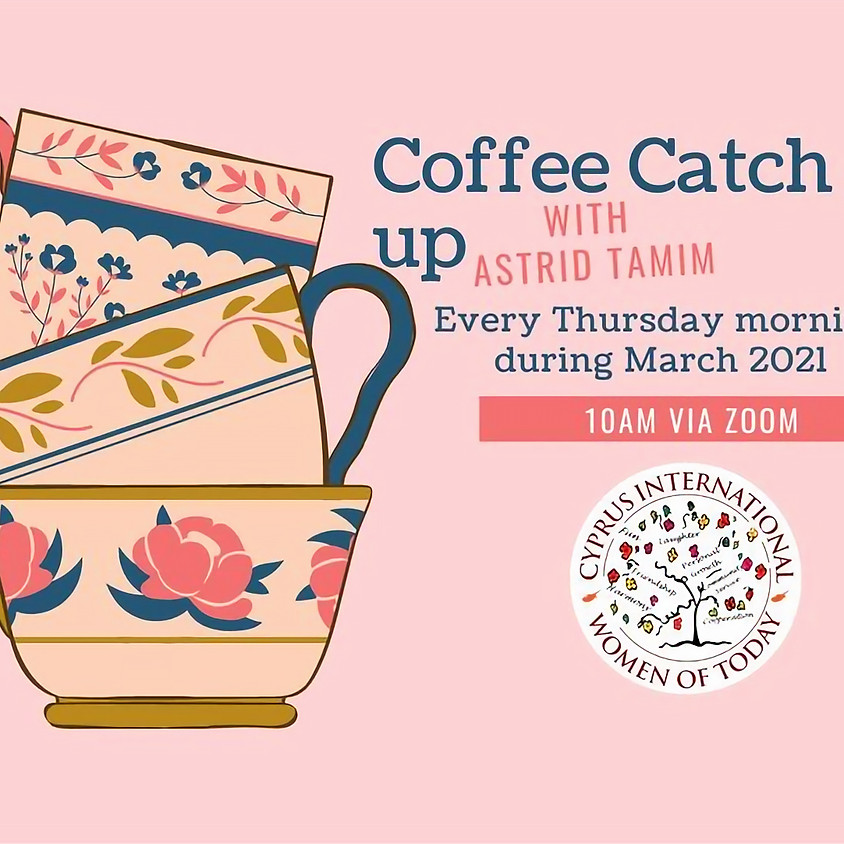Coffee Catch ups with Astrid | 4th March