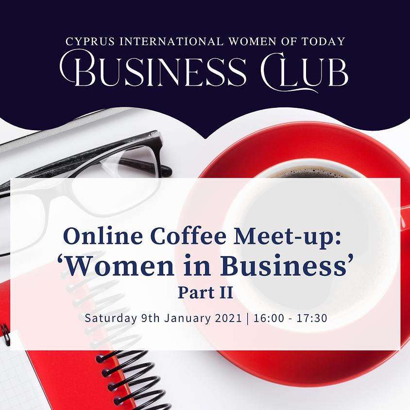 CIWOT Business Club Online Coffee Meet-up: 'Women in Business' - part II
