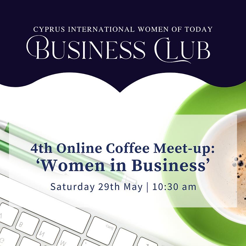 "4th ""Women In Business"" Online Coffee Meetup"