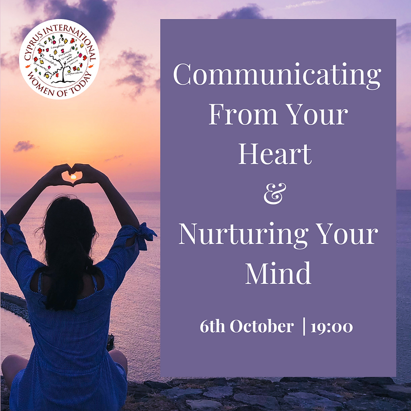 POSTPONED | Communicating From Your Heart & Nurturing Your Mind