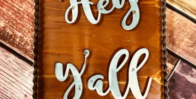 Hey Y'all Galvanized Sign
