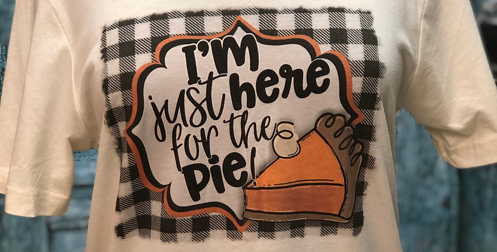 I'm Just Here For The Pie Tee