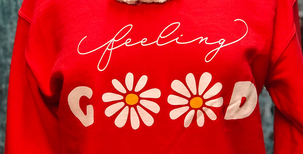 Feeling Good Sweat Shirt