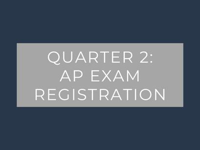Quarter 2: AP Exam Registration